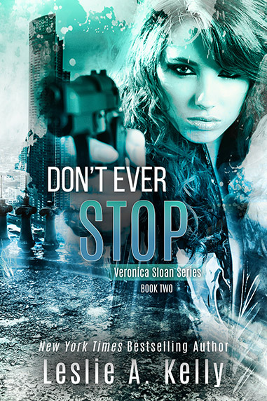 Don't Ever Stop by Leslie A. Kelly